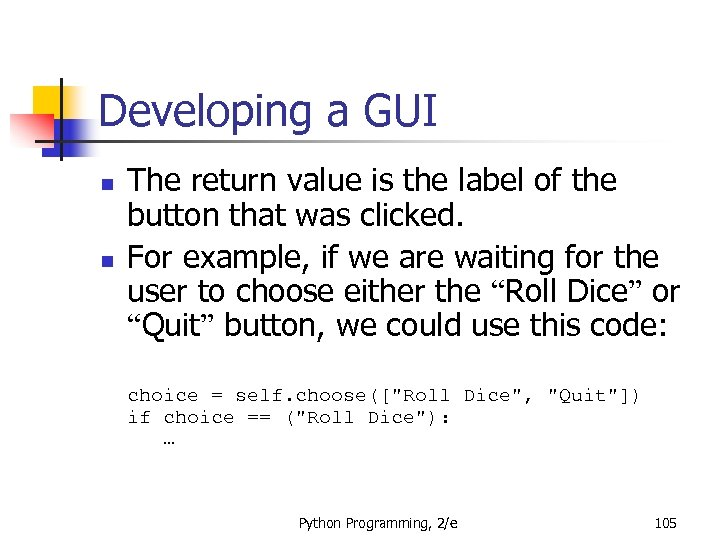 Developing a GUI n n The return value is the label of the button