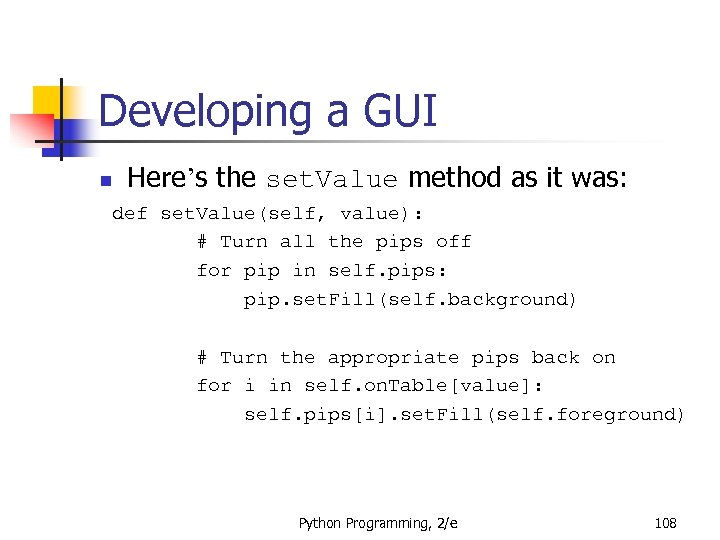 Developing a GUI n Here's the set. Value method as it was: def set.