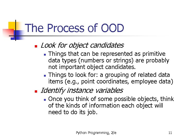 The Process of OOD n Look for object candidates n n n Things that
