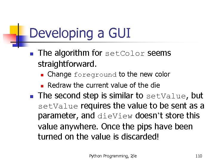 Developing a GUI n The algorithm for set. Color seems straightforward. n n n
