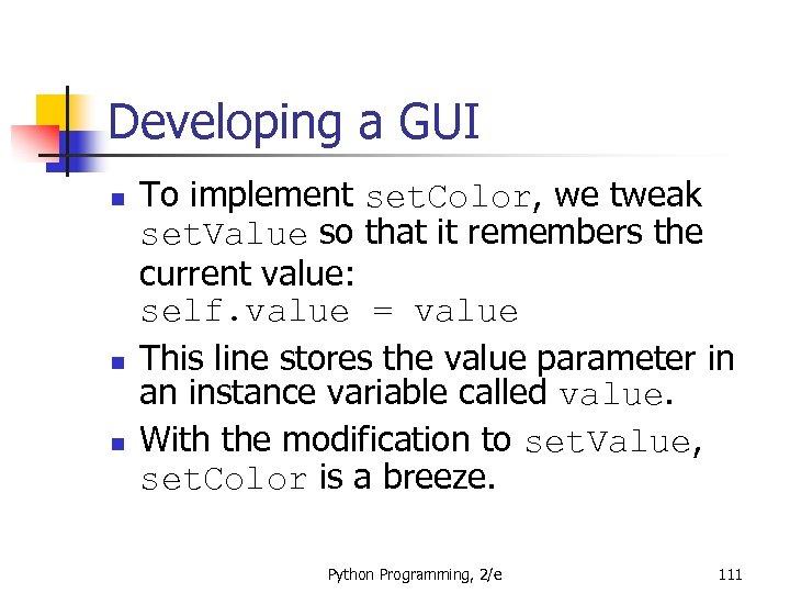 Developing a GUI n n n To implement set. Color, we tweak set. Value