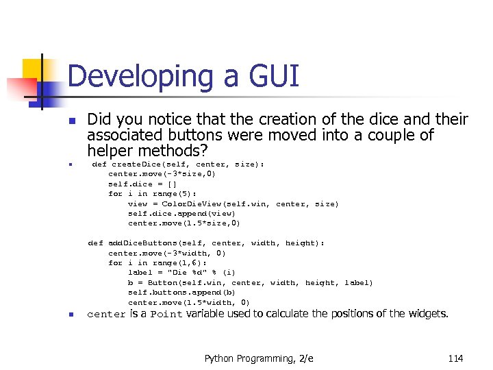 Developing a GUI n n Did you notice that the creation of the dice