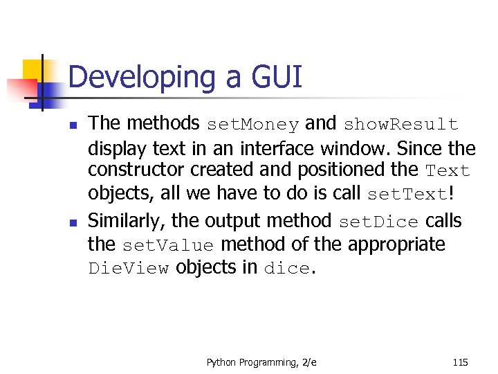 Developing a GUI n n The methods set. Money and show. Result display text