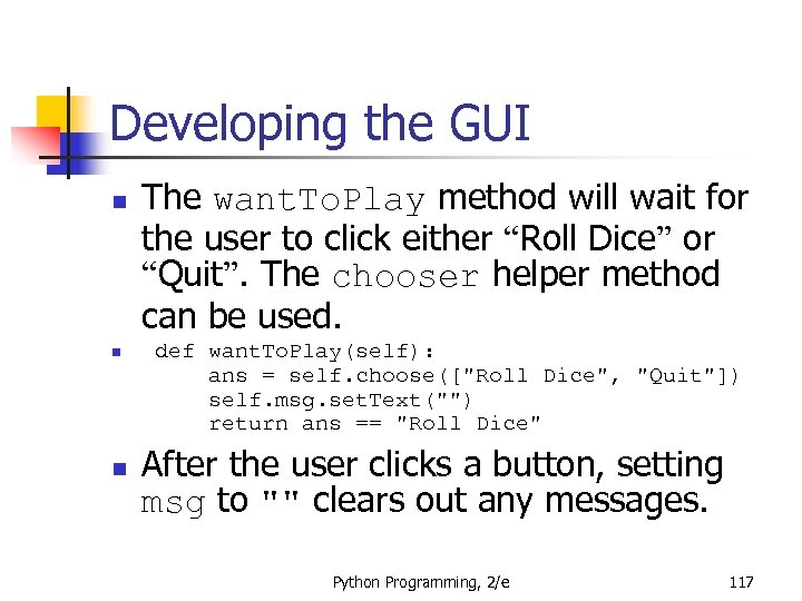 Developing the GUI n n n The want. To. Play method will wait for