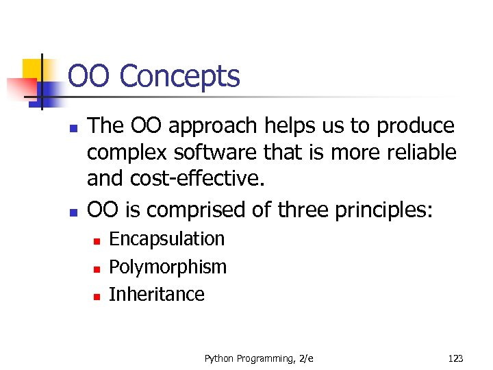 OO Concepts n n The OO approach helps us to produce complex software that