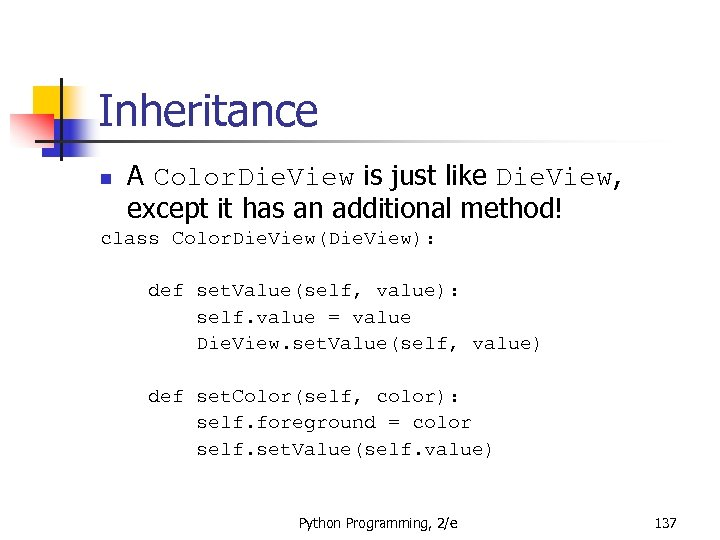 Inheritance n A Color. Die. View is just like Die. View, except it has
