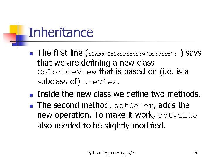 Inheritance n n n The first line (class Color. Die. View(Die. View): ) says