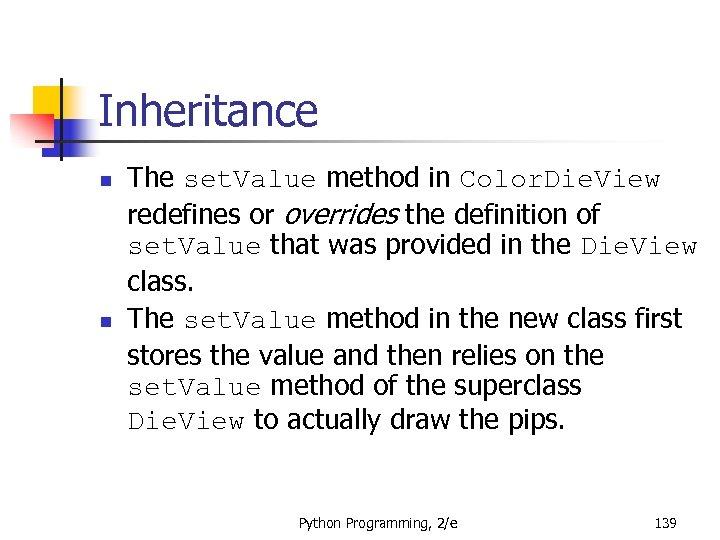 Inheritance n n The set. Value method in Color. Die. View redefines or overrides