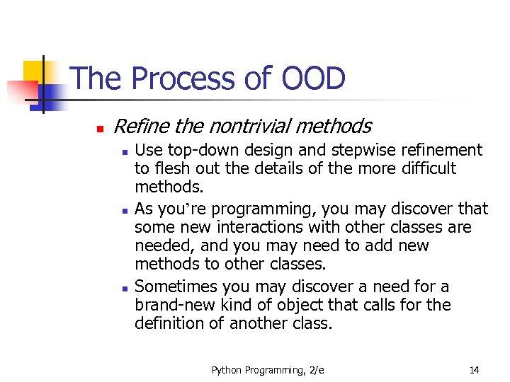 The Process of OOD n Refine the nontrivial methods n n n Use top-down