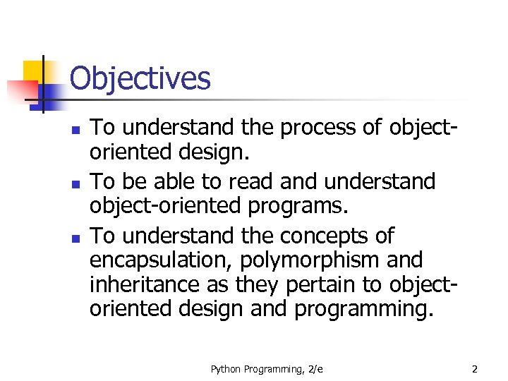 Objectives n n n To understand the process of objectoriented design. To be able