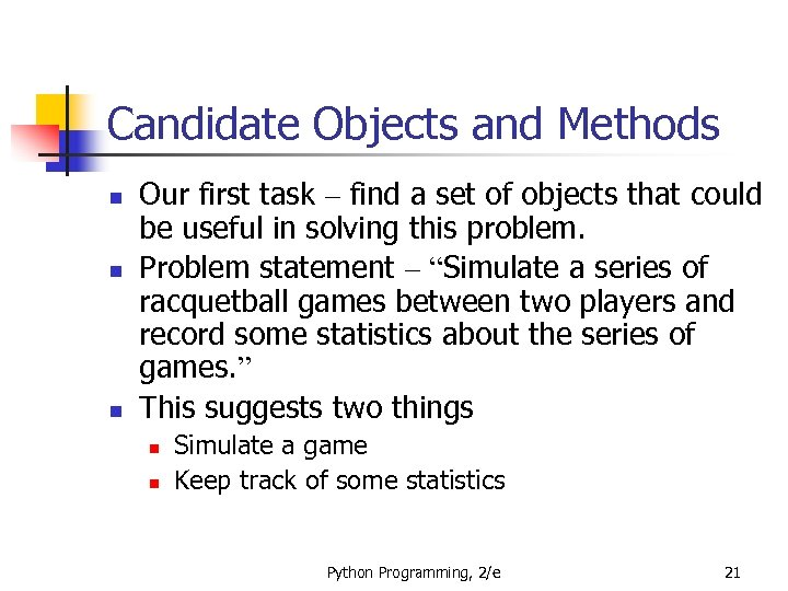 Candidate Objects and Methods n n n Our first task – find a set