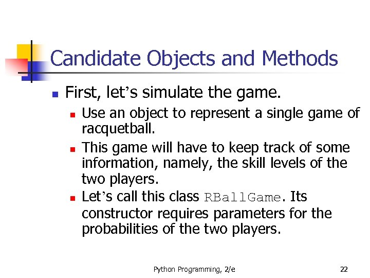 Candidate Objects and Methods n First, let's simulate the game. n n n Use