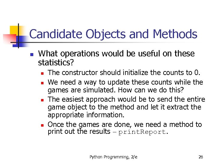 Candidate Objects and Methods n What operations would be useful on these statistics? n