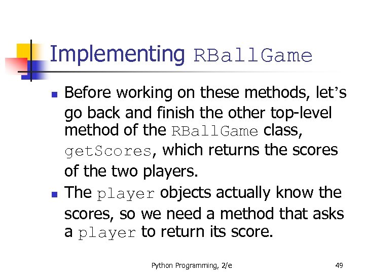 Implementing RBall. Game n n Before working on these methods, let's go back and