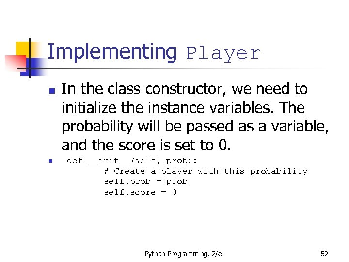 Implementing Player n n In the class constructor, we need to initialize the instance