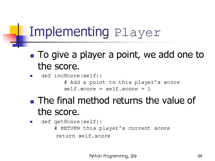 Implementing Player n n To give a player a point, we add one to