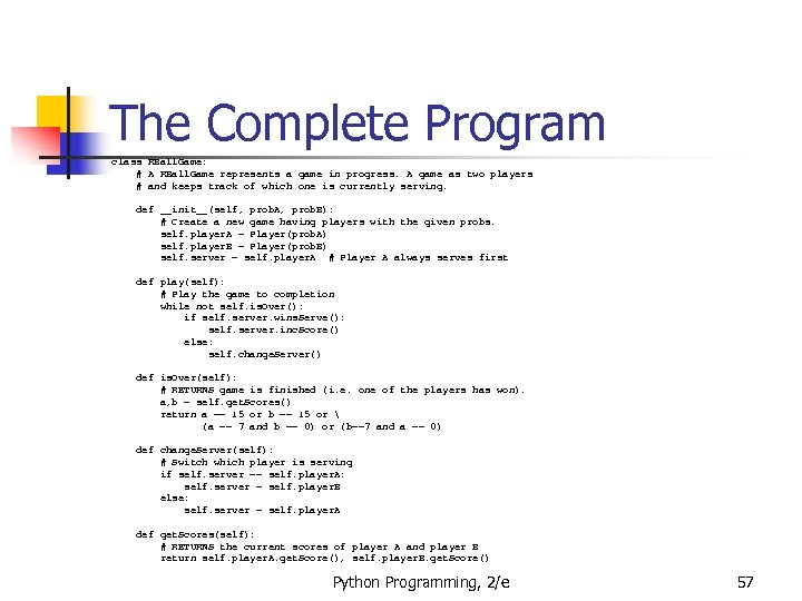 The Complete Program class RBall. Game: # A RBall. Game represents a game in