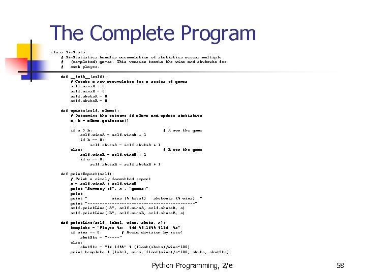 The Complete Program class Sim. Stats: # Sim. Statistics handles accumulation of statistics across