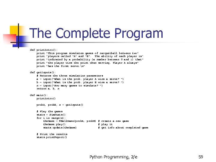The Complete Program def print. Intro(): print