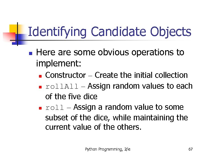 Identifying Candidate Objects n Here are some obvious operations to implement: n n n