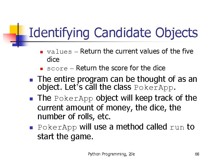 Identifying Candidate Objects n n n values – Return the current values of the