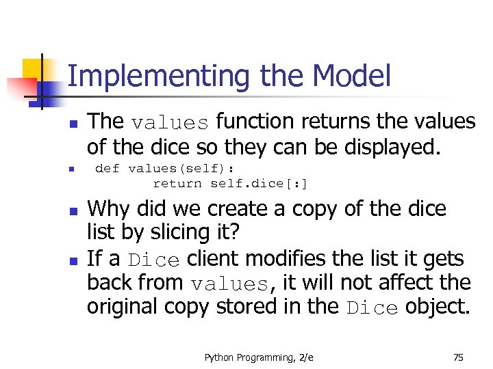 Implementing the Model n n The values function returns the values of the dice