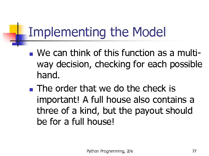 Implementing the Model n n We can think of this function as a multiway