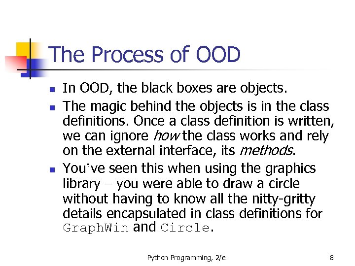 The Process of OOD n n n In OOD, the black boxes are objects.