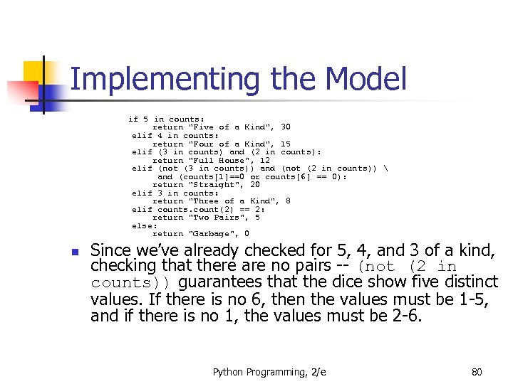 Implementing the Model if 5 in counts: return