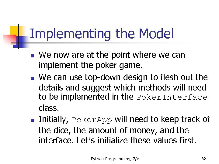 Implementing the Model n n n We now are at the point where we