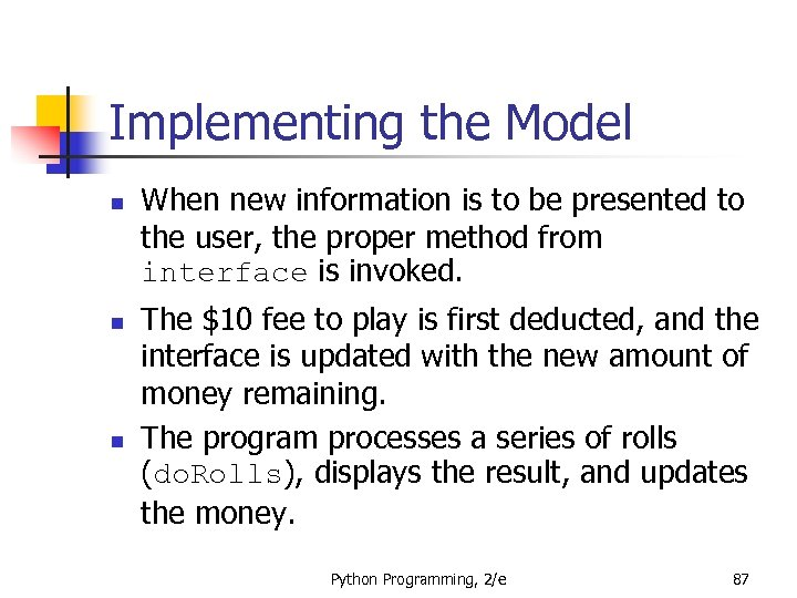 Implementing the Model n n n When new information is to be presented to