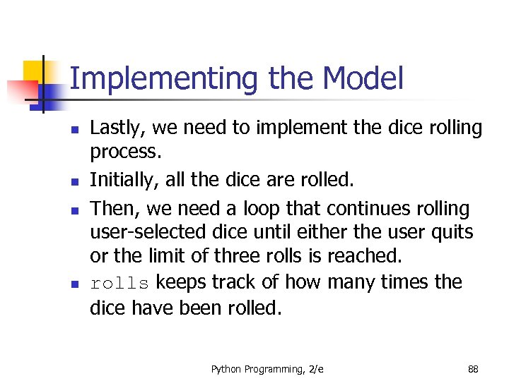Implementing the Model n n Lastly, we need to implement the dice rolling process.
