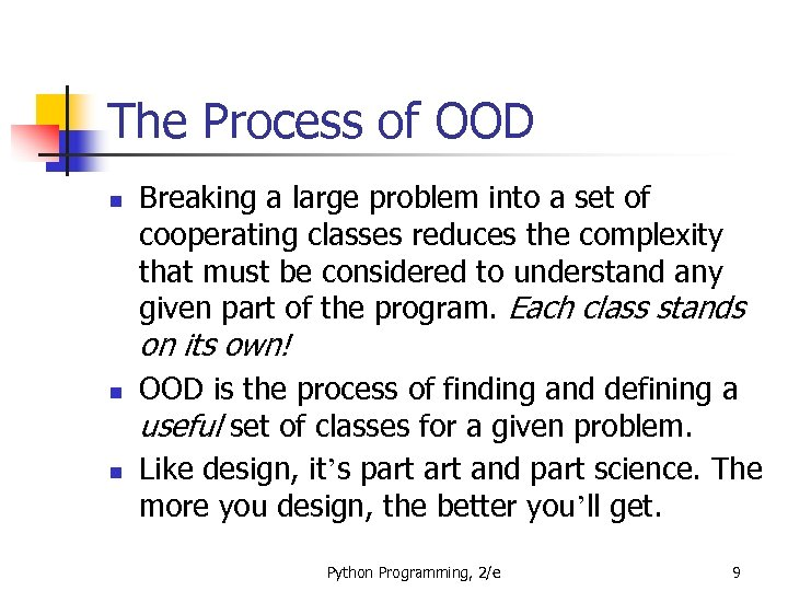 The Process of OOD n Breaking a large problem into a set of cooperating