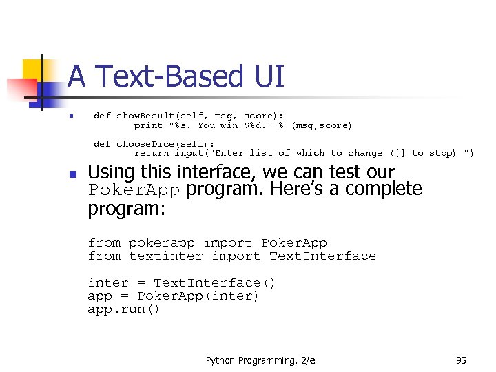 A Text-Based UI n def show. Result(self, msg, score): print