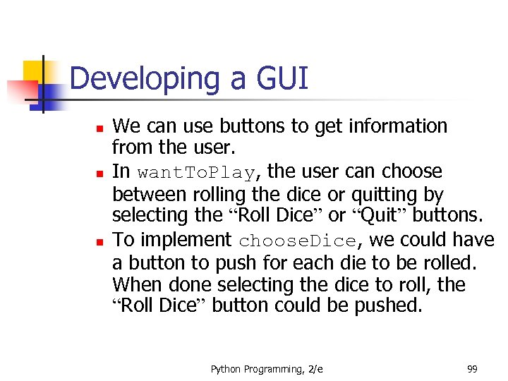 Developing a GUI n n n We can use buttons to get information from