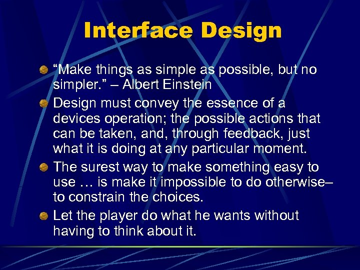 "Interface Design ""Make things as simple as possible, but no simpler. "" – Albert"