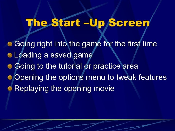 The Start –Up Screen Going right into the game for the first time Loading