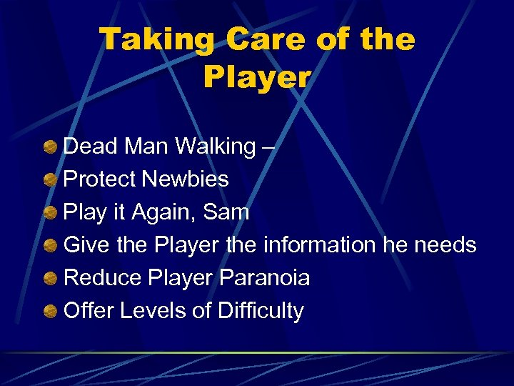 Taking Care of the Player Dead Man Walking – Protect Newbies Play it Again,