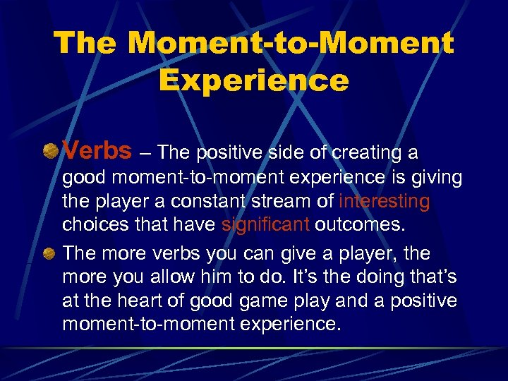 The Moment-to-Moment Experience Verbs – The positive side of creating a good moment-to-moment experience