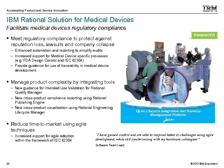 Accelerating Product and Service Innovation IBM Rational Solution for Medical Devices Facilitate medical devices