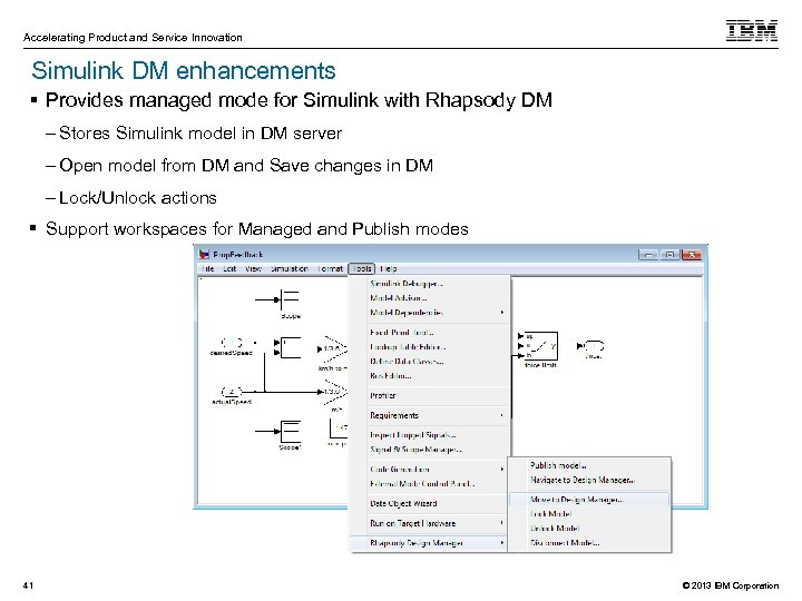 Accelerating Product and Service Innovation Simulink DM enhancements Provides managed mode for Simulink with
