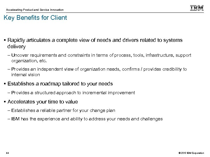 Accelerating Product and Service Innovation Key Benefits for Client Rapidly articulates a complete view