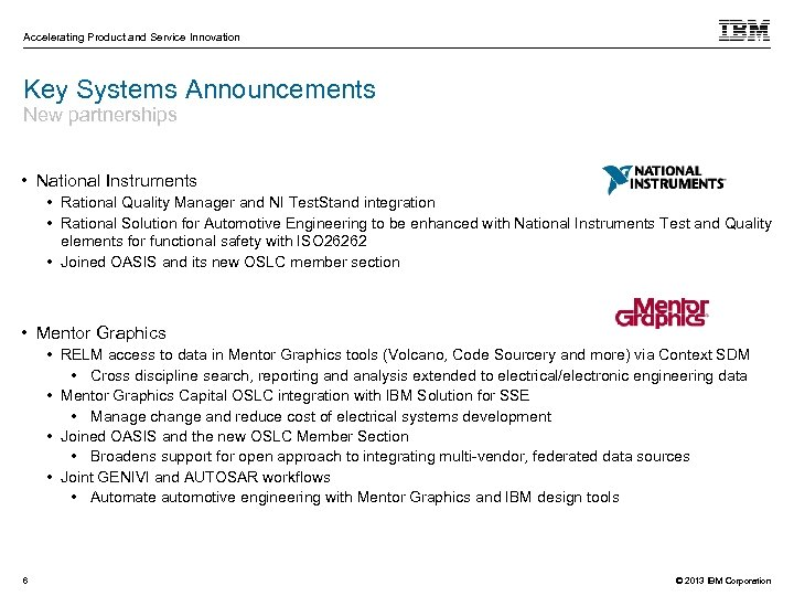 Accelerating Product and Service Innovation Key Systems Announcements New partnerships • National Instruments •