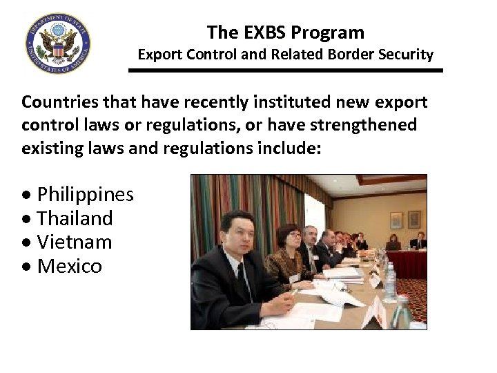 The EXBS Program Export Control and Related Border Security Countries that have recently instituted