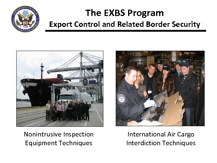 The EXBS Program Export Control and Related Border Security Nonintrusive Inspection Equipment Techniques International