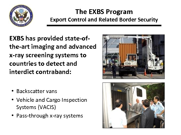 The EXBS Program Export Control and Related Border Security EXBS has provided state-ofthe-art imaging