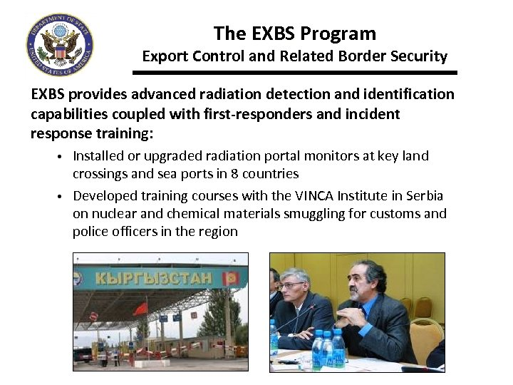 The EXBS Program Export Control and Related Border Security EXBS provides advanced radiation detection