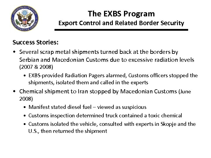 The EXBS Program Export Control and Related Border Security Success Stories: • Several scrap