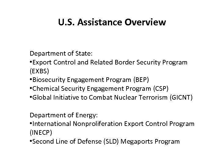 U. S. Assistance Overview Department of State: • Export Control and Related Border Security