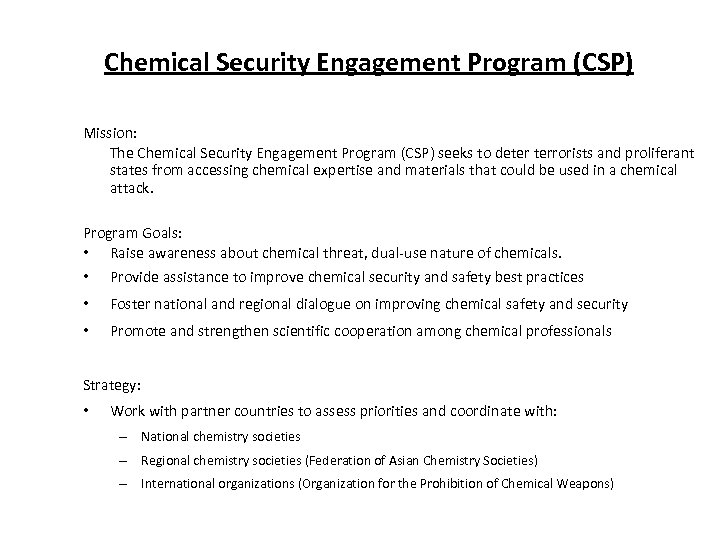 Chemical Security Engagement Program (CSP) Mission: The Chemical Security Engagement Program (CSP) seeks to